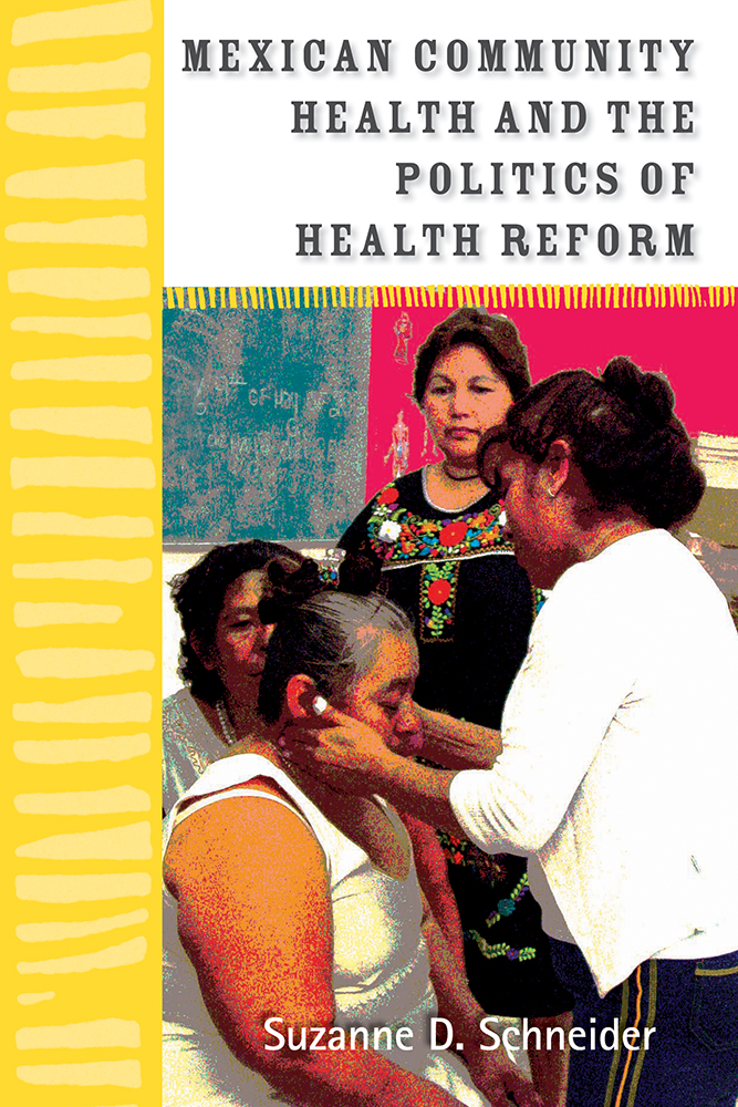 mexican community health and the politics of health reform schneider suzanne