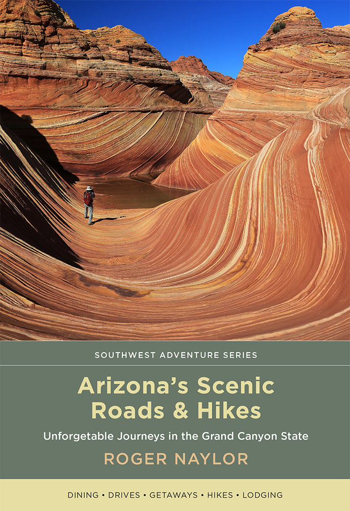 Book cover of Arizona's Scenic Roads and Hikes by Roger Naylor